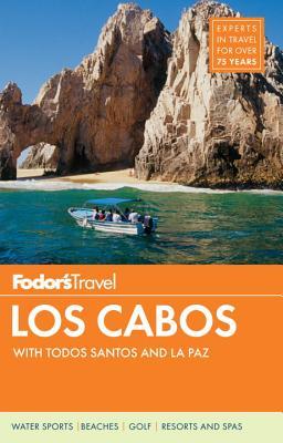 Fodor's Los Cabos By Fodor's Travel Publications, Inc. (COR)